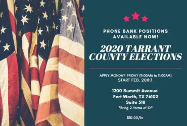PHONE BANK REPS NEEDED FOR TARRANT COUNTY ELECTIONS! (Fort Worth)