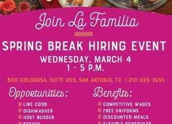 Spring Break JOB FAIR 2020 !!! (La Familia Cortez Restaurants – 800 Dolorosa Suite #205 San)