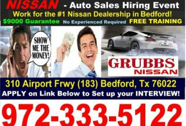 🔴AUTOSales NISSAN is HIRING✅$9000 Guarantee/Comm+FREETraining…….. (MAY.4th.5th.6th (Bedford-Ft Worth-Arlington-Irving)